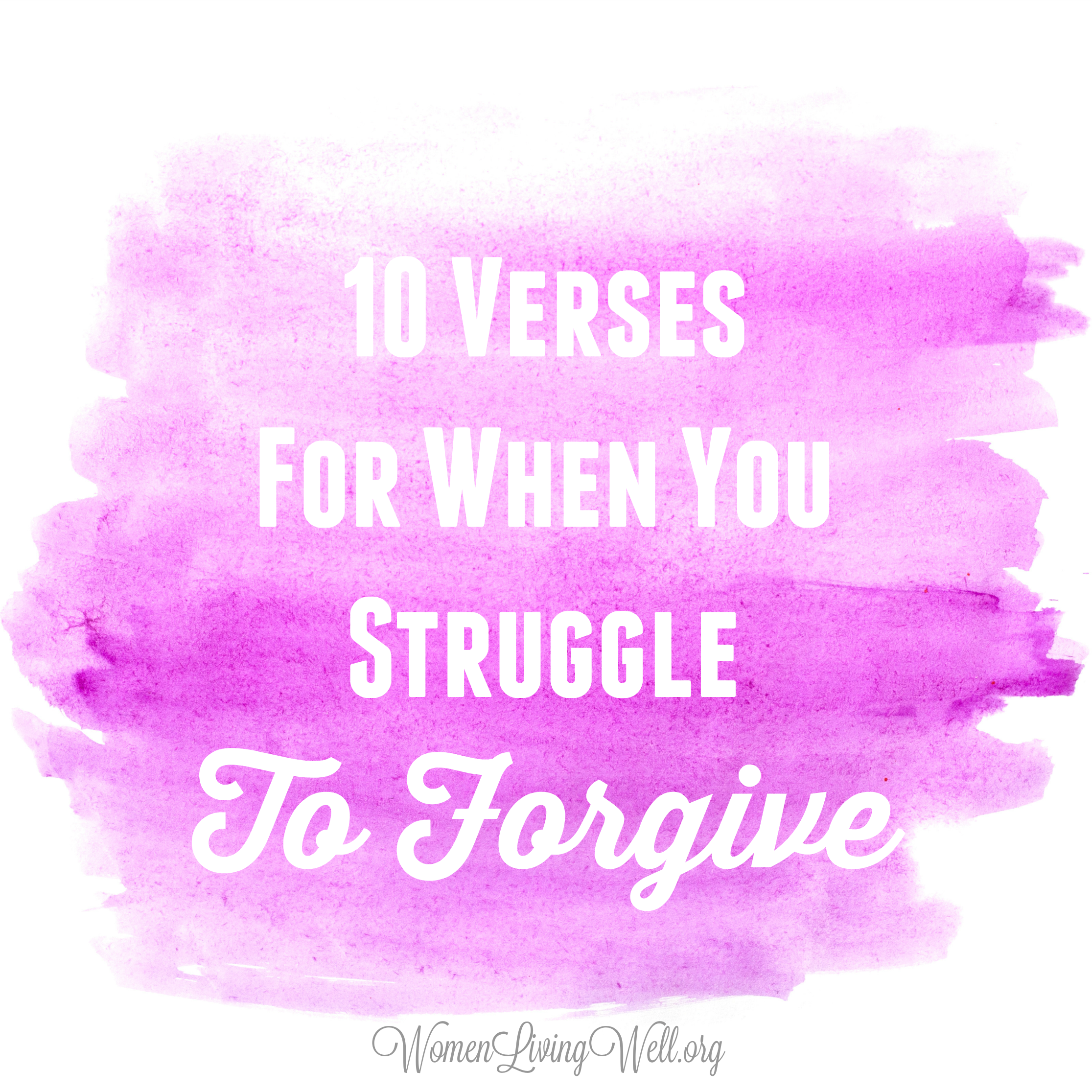 10 Verses For When You Struggle To Forgi 139857 Png