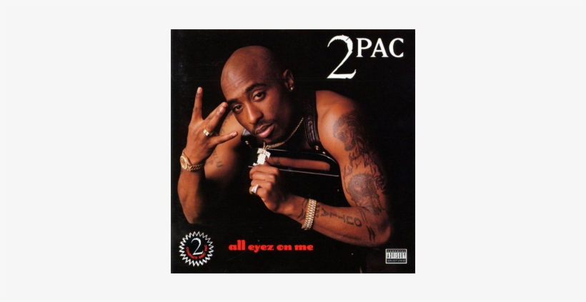 All Eyez On Me Png - 20 Albums Turning 20 - 2pac All Eyez On Me - Free Transparent PNG ...