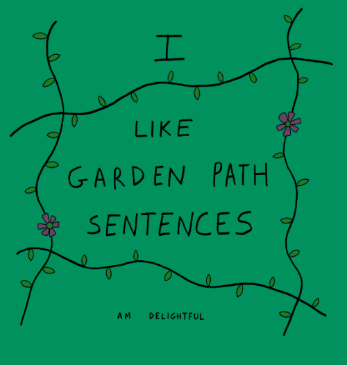 Garden Path Sentence Png - All Things Linguistic — Garden path sentence shirts: a story