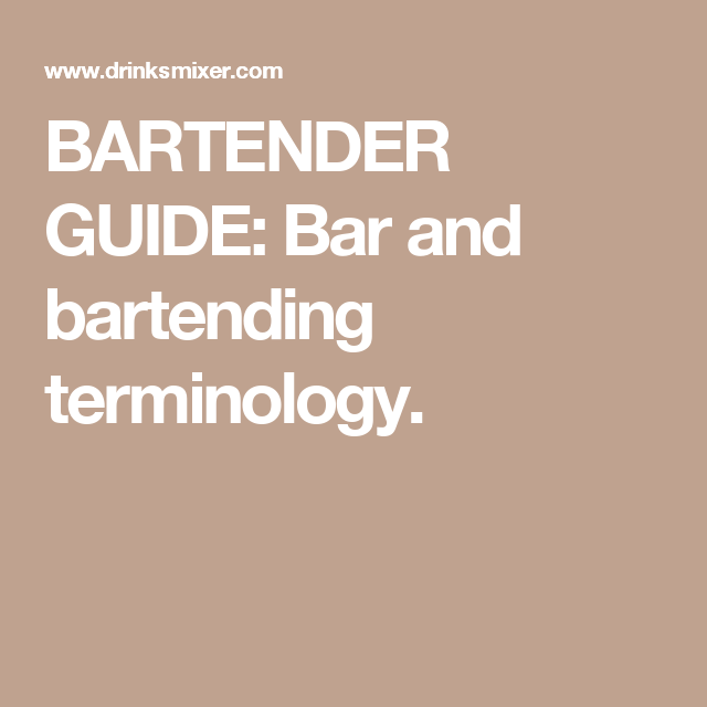 Bartending Terminology Png - BARTENDER GUIDE: Bar and bartending terminology. | Bartenders ...