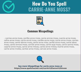 Carrieanne Moss Png - Correct spelling for Carrie-Anne Moss [Infographic] | Spellchecker.net