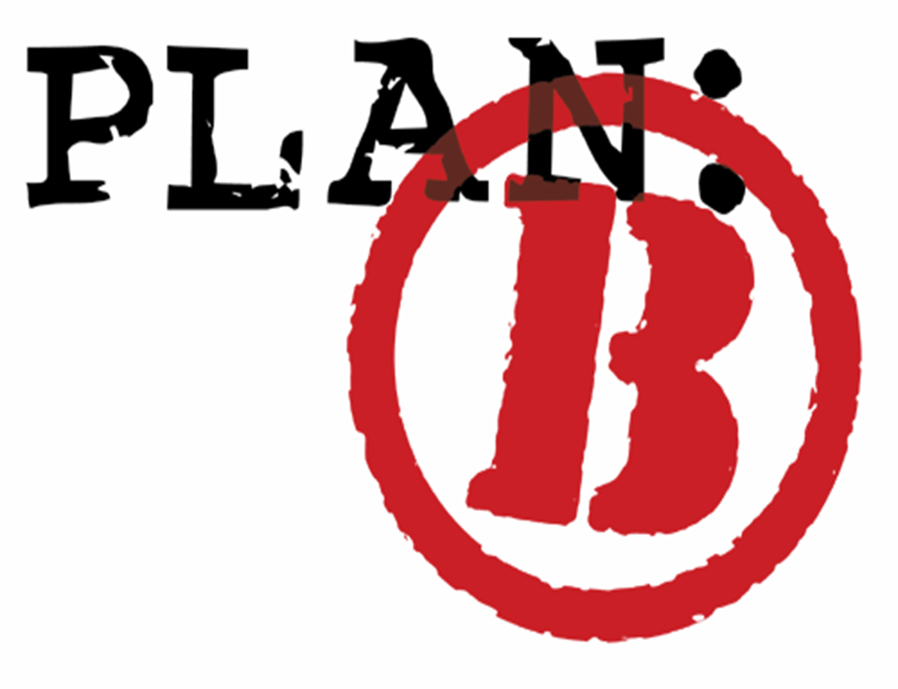 Plan B Png - Do you have a Plan B in case the world economies unravel? - THE ...