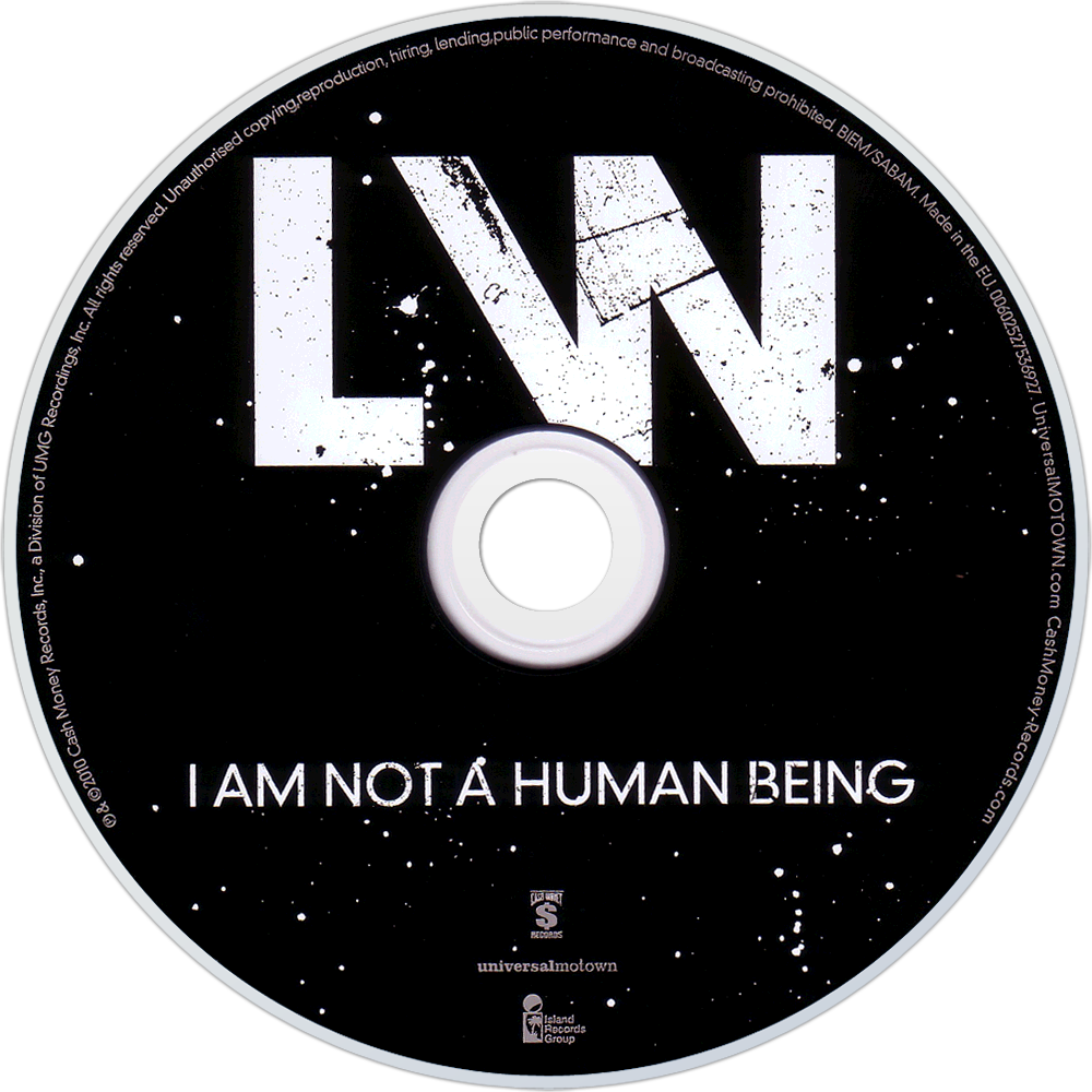 I Am Not A Human Being Png - Download Lil Wayne I Am Not A Human Being Cd Disc Image - I Am Not ...