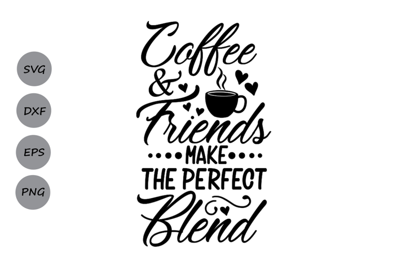 coffee friends make the perfect b png images pngio