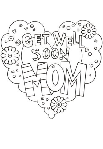 Get Well Soon Png Black And White - Get Well Soon Mom coloring page | Free Printable Coloring Pages