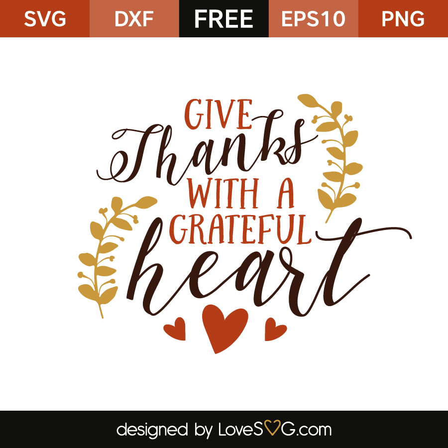 Give Thanks With A Grateful Heart Png Free Give Thanks With A Grateful Heart Png Transparent Images 32440 Pngio