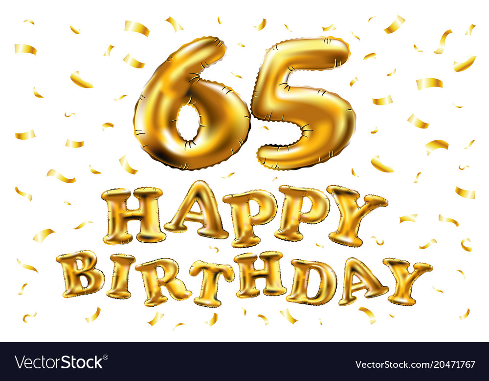 Happy 65th Birthday Png - Happy birthday 65th celebration gold balloons and Vector Image