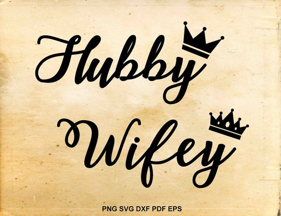 Hubby Wifey Svg Husband And Wife Married 1704988 Png Images Pngio