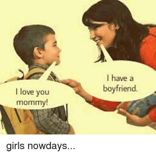 I Have A Boyfriend I Love You Mommy F 1162376 Png Images Pngio
