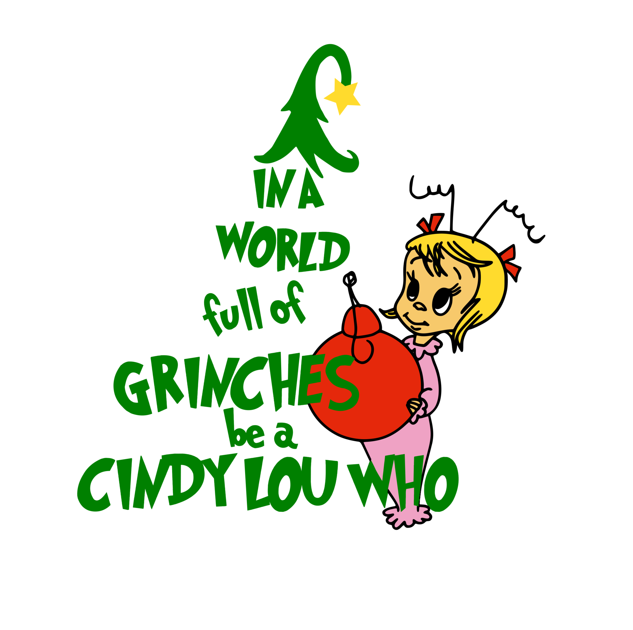 """Cindy Lou Who Png - In A World Full Of Grinches, Be A Cindy Lou Who"""" Digital DXF 