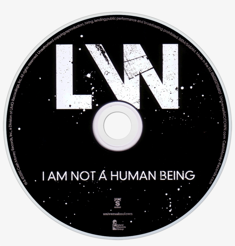 I Am Not A Human Being Png - Lil Wayne I Am Not A Human Being Cd Disc Image - I Am Not A Human ...
