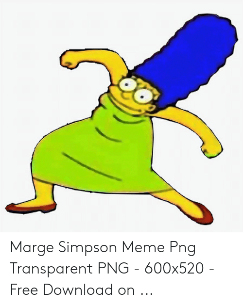 Meme S Png - Marge Simpson Meme Png Transparent PNG - 600x520 - Free Download ...