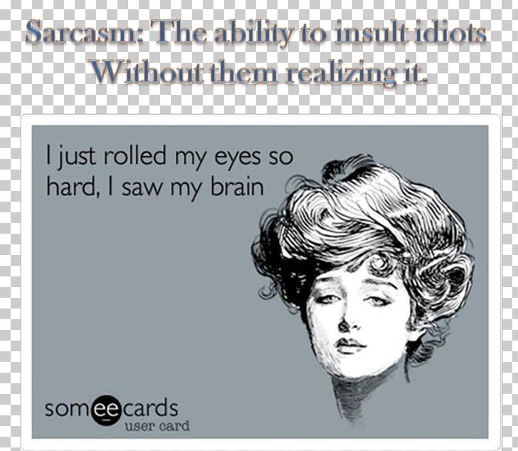 Someecards Png - Someecards Drama Hypocrisy Humour E-card PNG, Clipart, Birthday ...