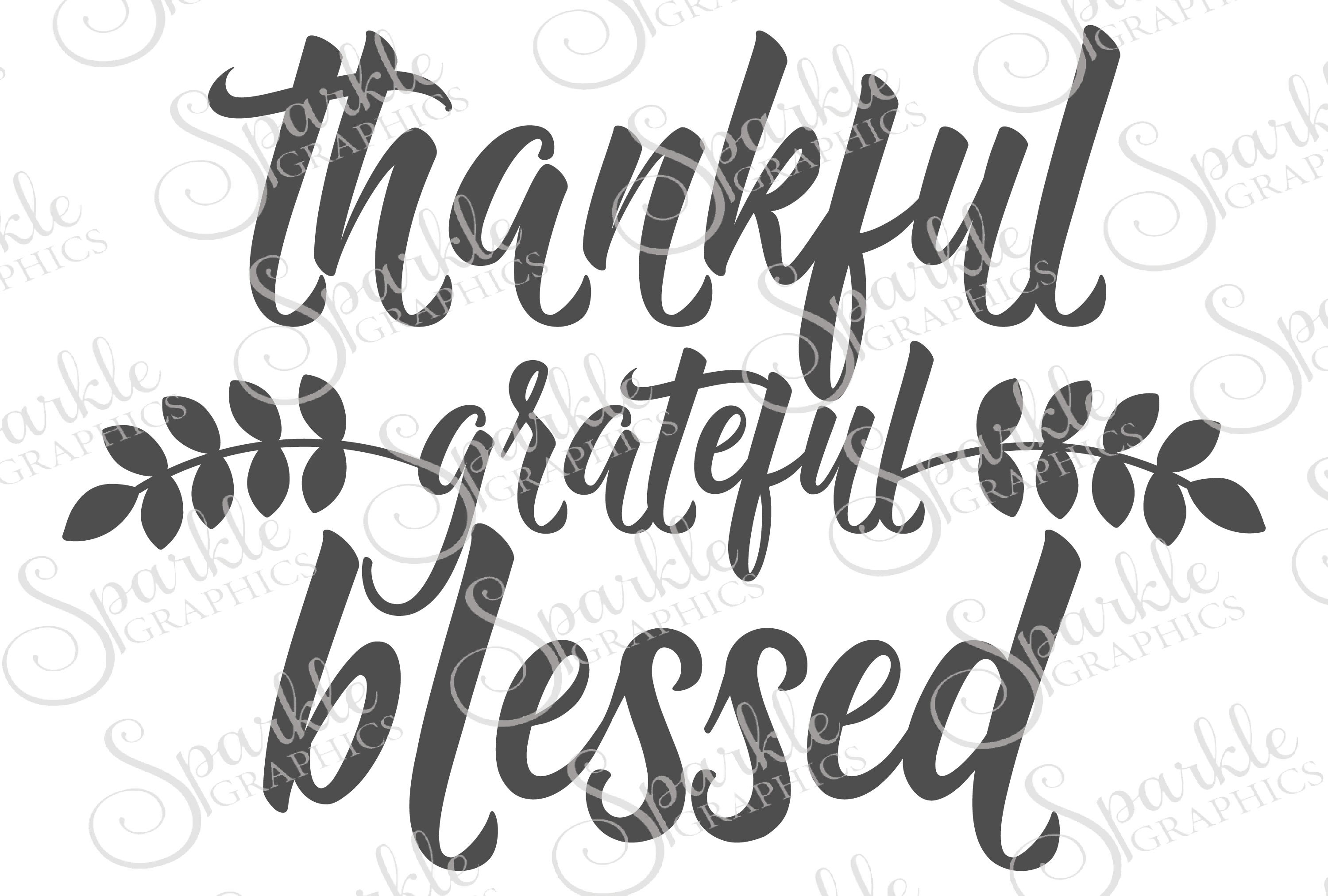 Thankful Grateful Blessed Cut File Set 275476 Png Images Pngio