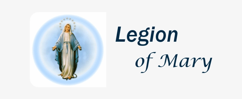 Legion Of Mary Png - The Legion Of Mary Is A Lay Catholic Association Whose - Legion Of ...