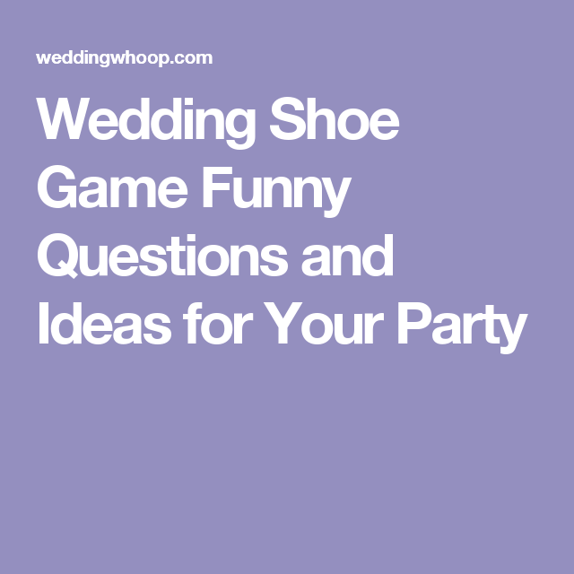 Wedding Shoe Game Funny Questions And Id 352211 Png